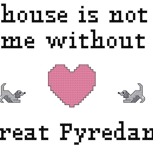 Great Pyredane, A House is Not a Home Without