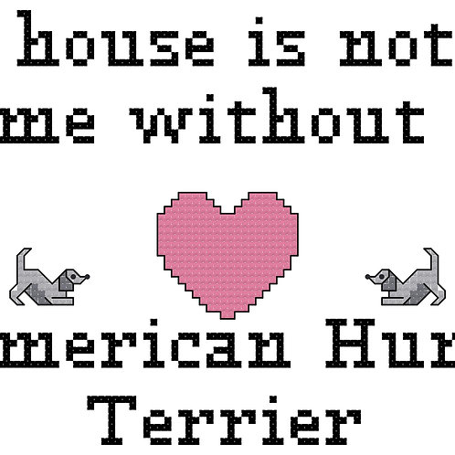 American Hunt Terrier, A House is Not a Home Without