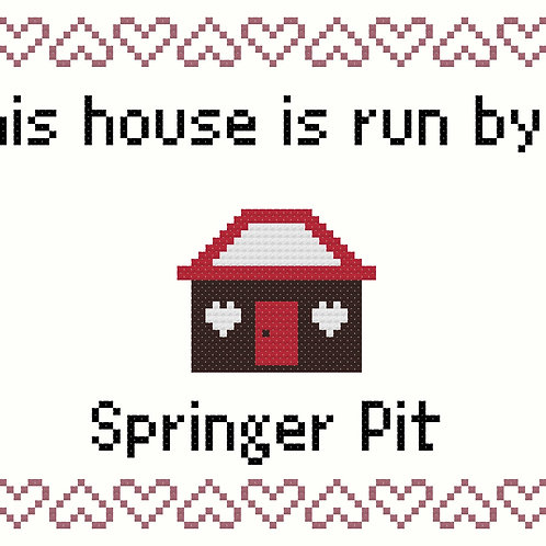 Springer Pit, This house is run by
