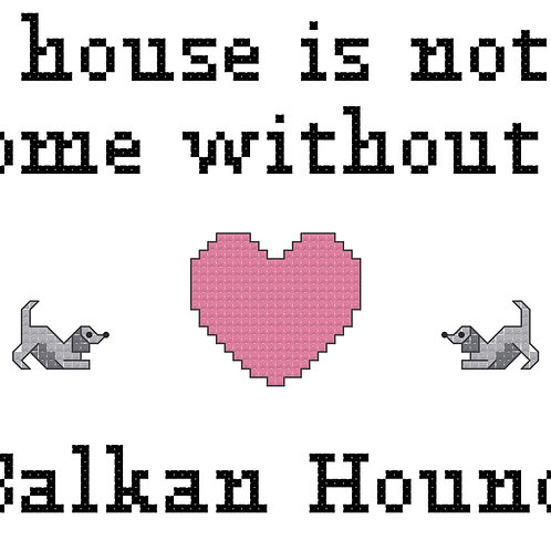 Balkan Hound, A House is Not a Home Without