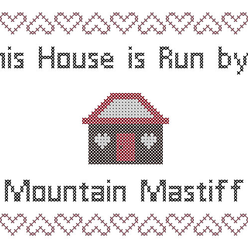 Mountain Mastiff, This house is run by