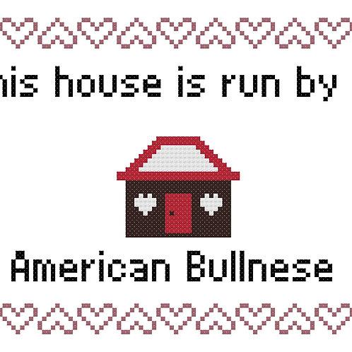 American Bullnese, This house is run by