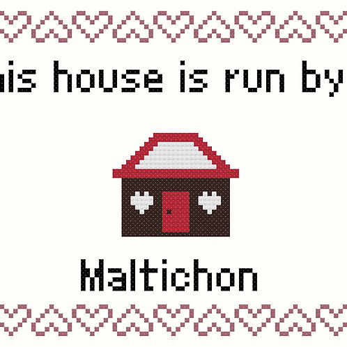Maltichon, This house is run by
