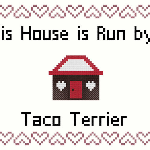Taco Terrier, This house is run by