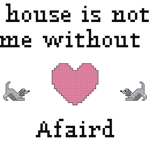 Afaird, A House is Not a Home Without