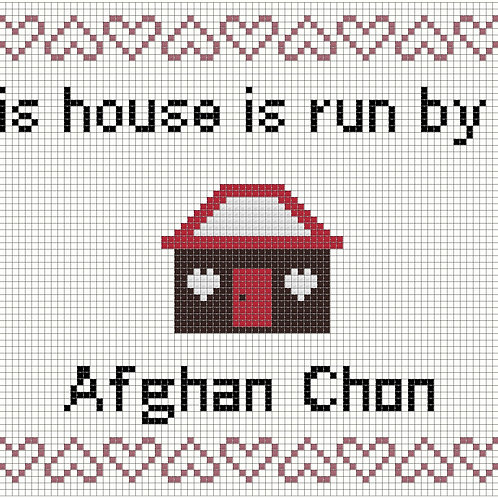 Afghan Chon, This house is run by