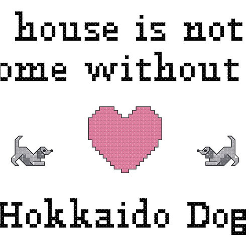 Hokkaido Dog, A House is Not a Home Without