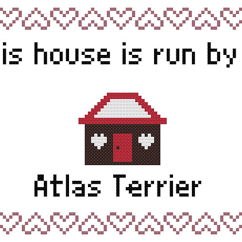 Atlas Terrier, This house is run by