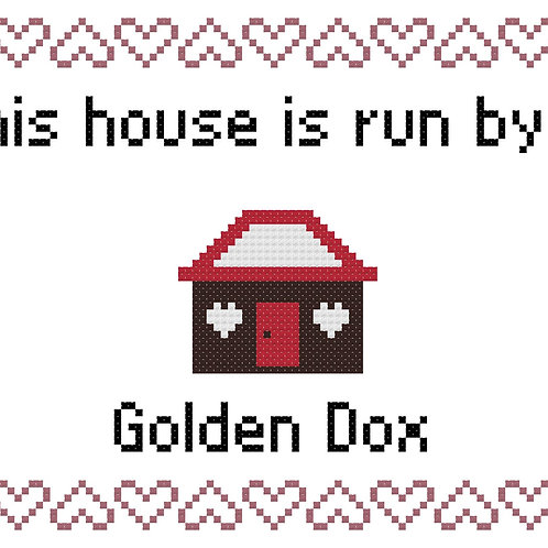 This House is Run by a Golden Dox, This house is run by