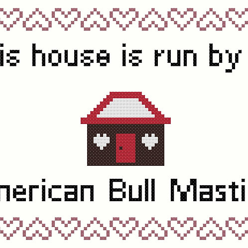 American Bull Mastiff, This house is run by
