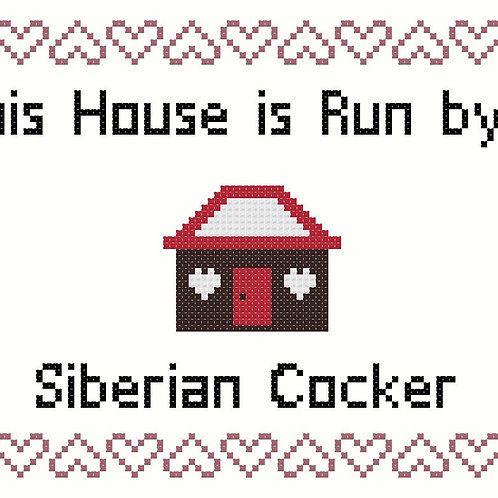 Siberian Cocker, This house is run by