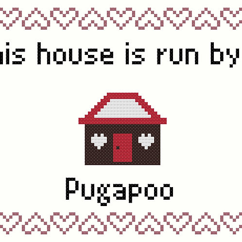 Pugapoo, This house is run by