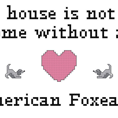 American Foxeagle, A House is Not a Home Without