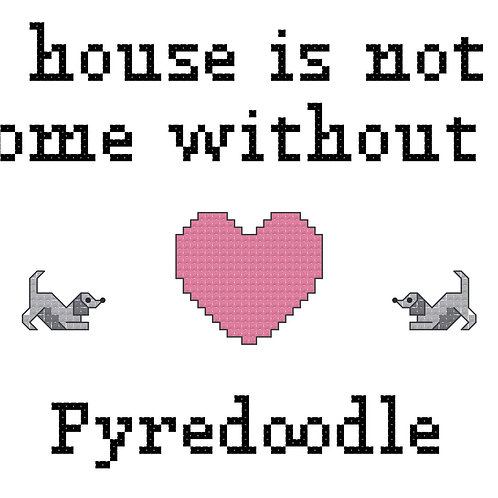 Pyredoodle, A House is Not a Home Without