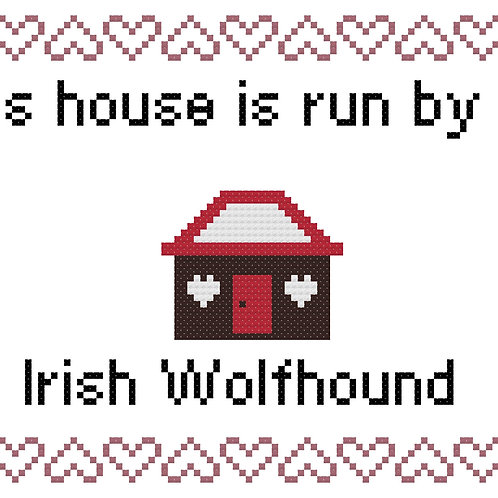 Irish Wolfhound, This house is run by