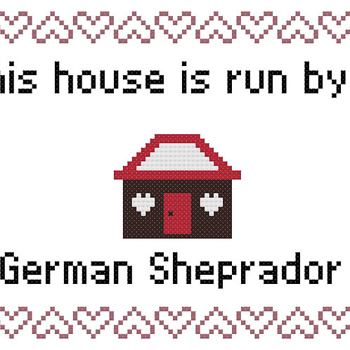German Sheprador, This house is run by