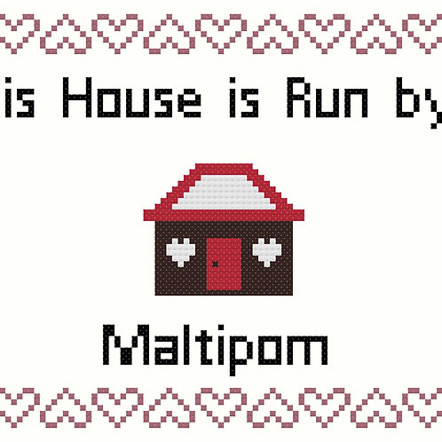 Maltipom, This house is run by