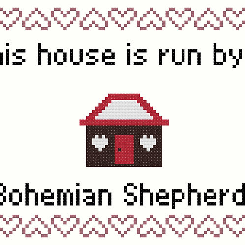 Bohemian Shepherd, This house is run by