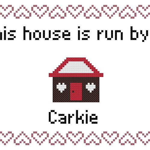 Carkie, This house is run by