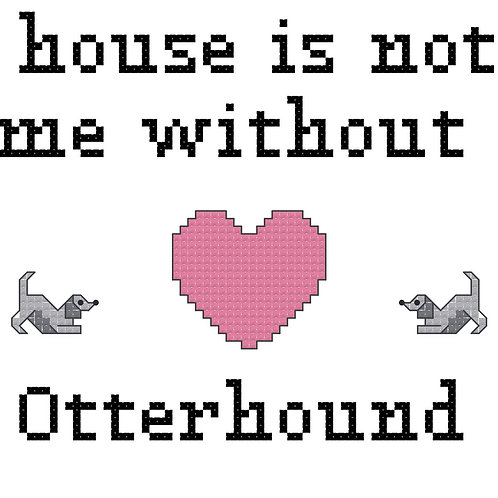 Otterhound, A House is Not a Home Without