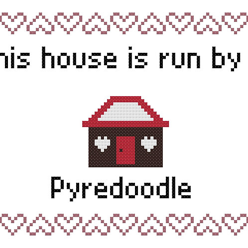 Pyredoodle, This house is run by