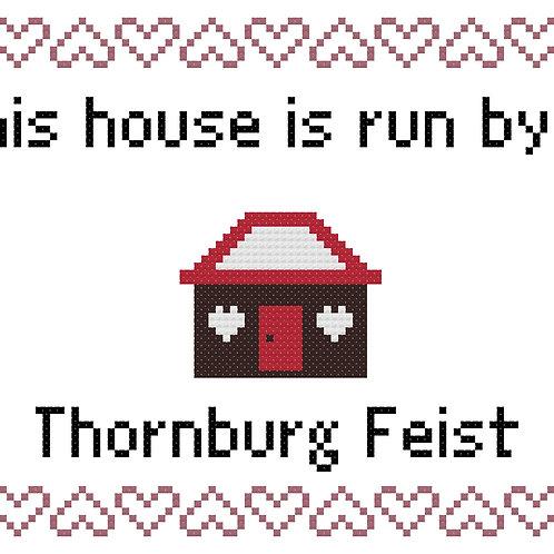 Thornburg Feist, This house is run by