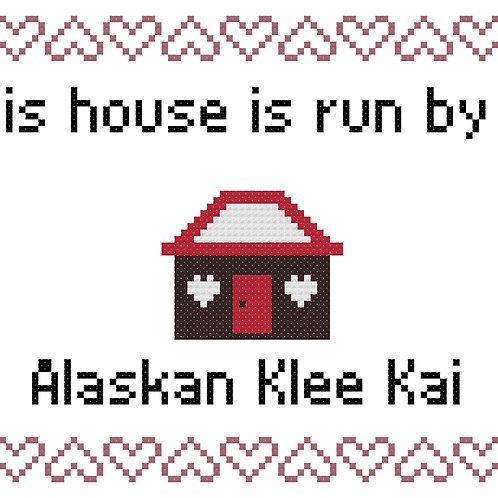 Alaskan Klee kai, This house is run by
