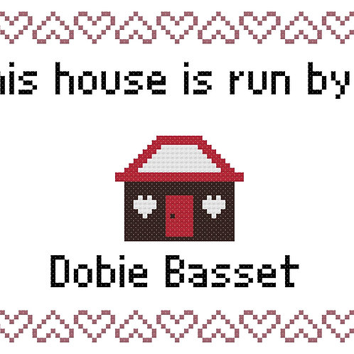 Dobie Basset, This house is run by
