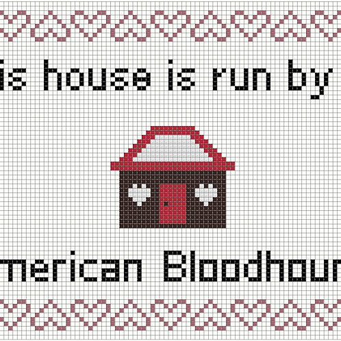 American Bloodhound, This house is run by