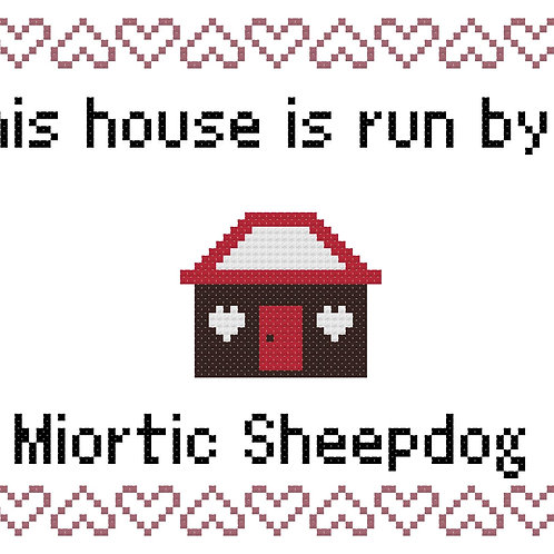 Miortic Sheepdog, This house is run by