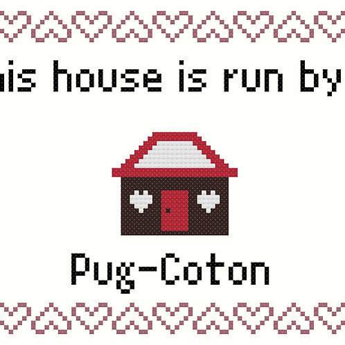 Pug-Coton, This house is run by