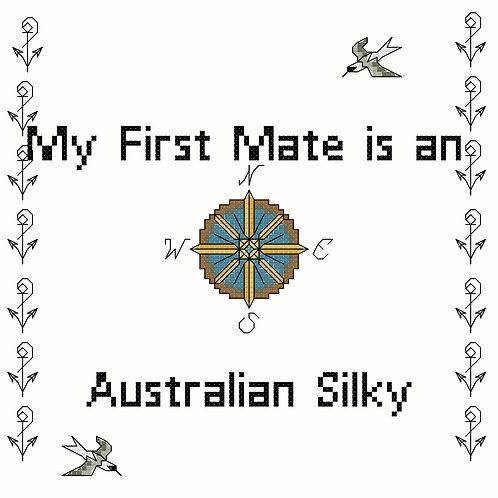 Australian Silky, My First Mate is a