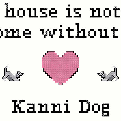 Kanni Dog, A House is Not a Home Without