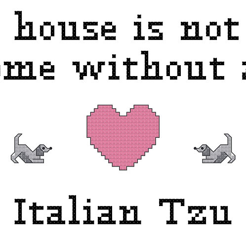 Italian Tzu, A House is Not a Home Without