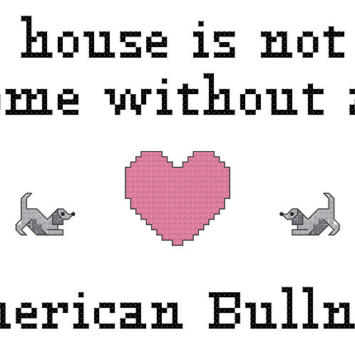 American Bullnese, A House is Not a Home Without