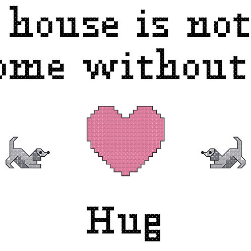 Hug, A House is Not a Home Without