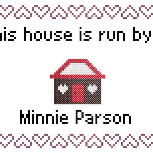 Minnie Parson, This house is run by
