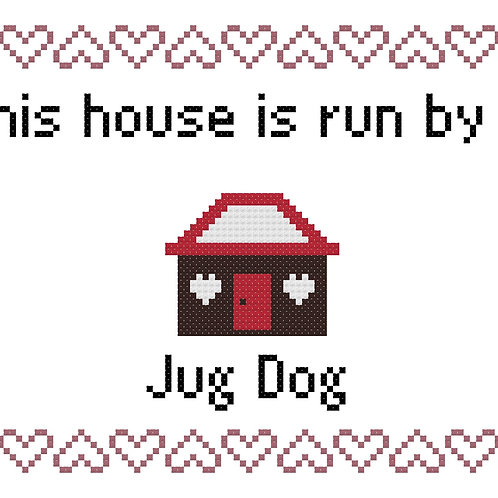 Jug Dog , This house is run by