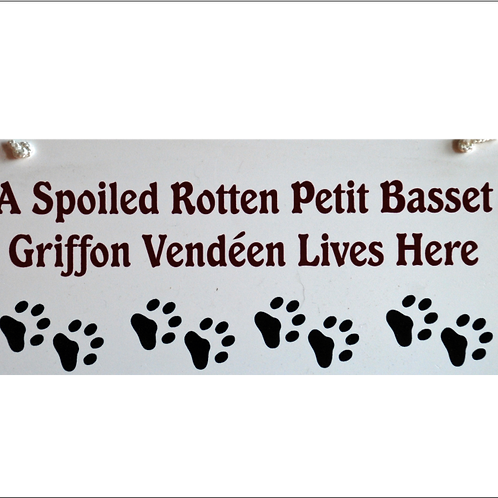 Griffon Vendeen, A Spoiled Rotten......Lives Here Sign