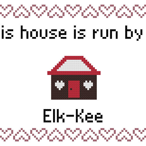 Elk-kee, This house is run by
