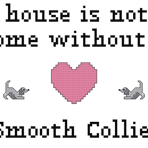 Smooth Collie, A House is Not a Home Without