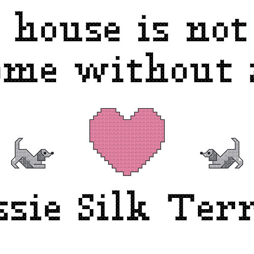Aussie Silk Terrier, A House is Not a Home Without