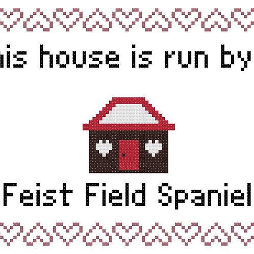 Feist Field Spaniel, This house is run by