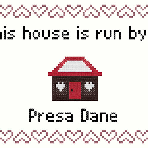Presa Dane, This house is run by