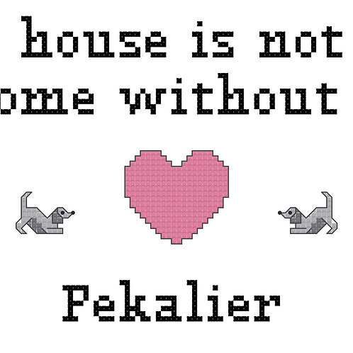 Pekalier, A House is Not a Home Without