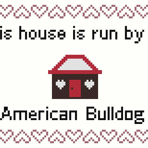 American Bulldog, This house is run by