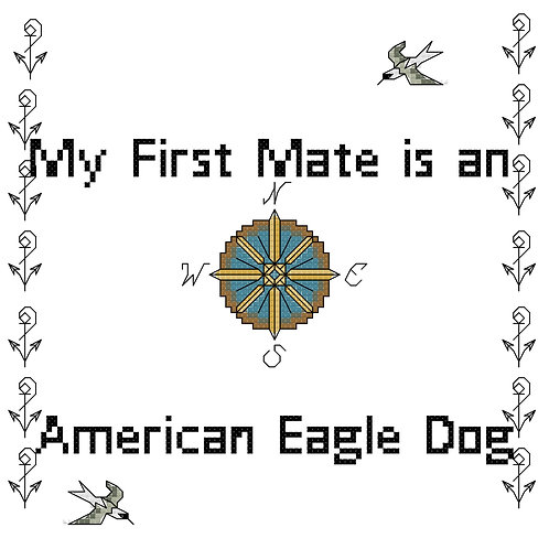 American Eagle Dog, My First Mate is a