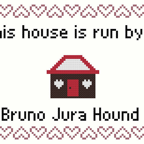 Bruno Jura Hound, This house is run by