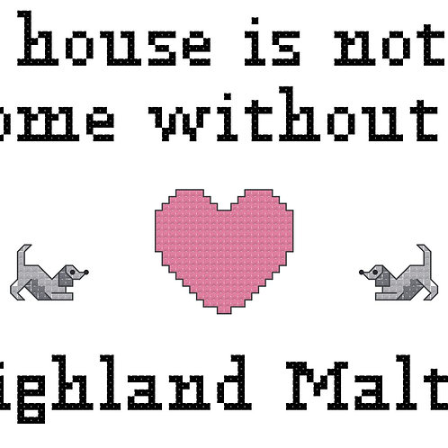 Highland Maltie, A House is Not a Home Without