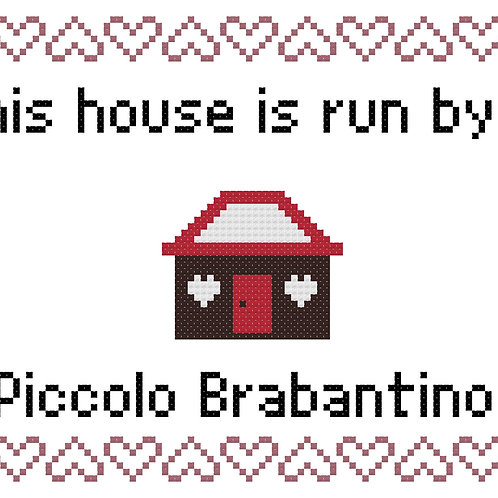 Piccolo Brabantino, This house is run by